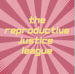 The Reproductive Justice League