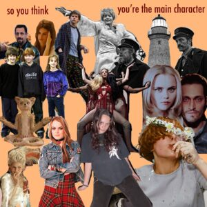 So You Think You're The Main Character